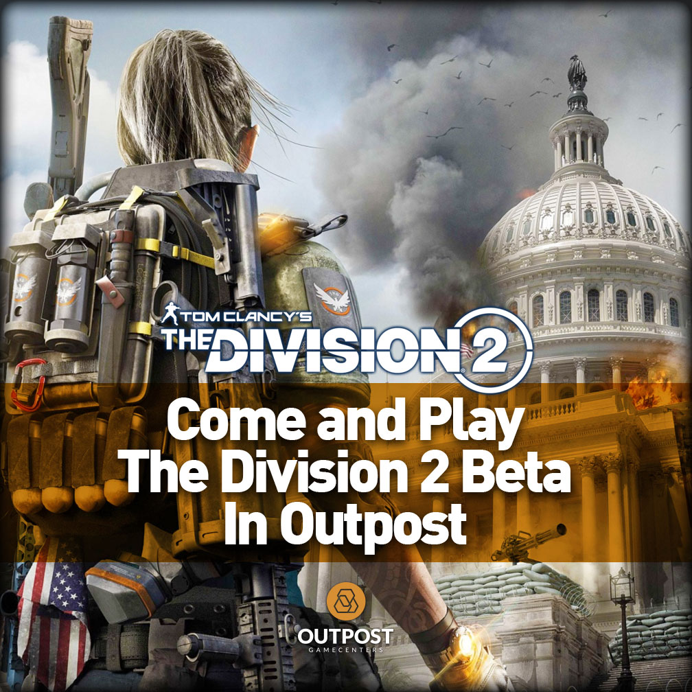 Come and Play the Division 2 Beta in Outpost!
