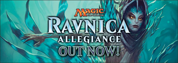 Ravnica Allegiance Out Now!