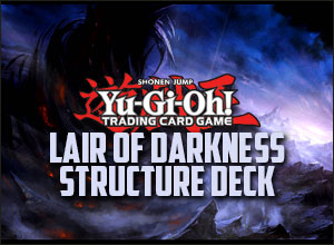 Lair of Darkness - Structure Deck