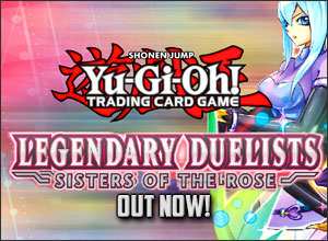 Legendary Duelists: Sisters of the Rose