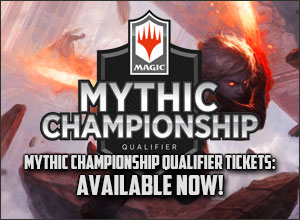 Mythic Championship Qualifier Tickets: Available Now